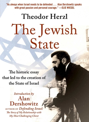The Jewish State: The Historic Essay that Led to the Creation of the State of Israel cover