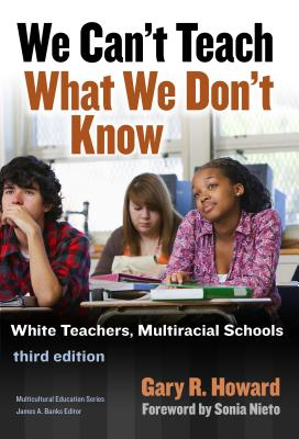 We Can't Teach What We Don't Know (Multicultural Education) Cover Image