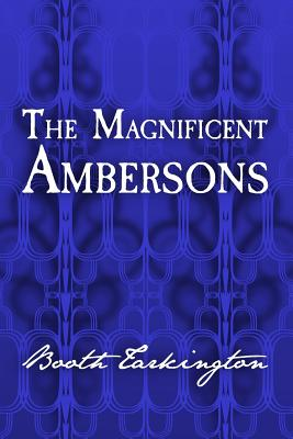 The Magnificent Ambersons: Original and Unabridged Cover Image