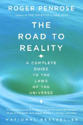 The Road to Reality: A Complete Guide to the Laws of the Universe Cover Image