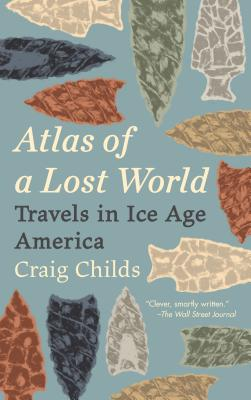 Atlas of a Lost World: Travels in Ice Age America Cover Image
