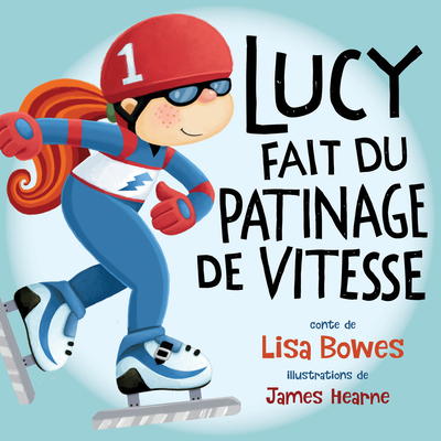 Lucy Fait Du Patinage de Vitesse (Lucy Tries Sports #2) cover