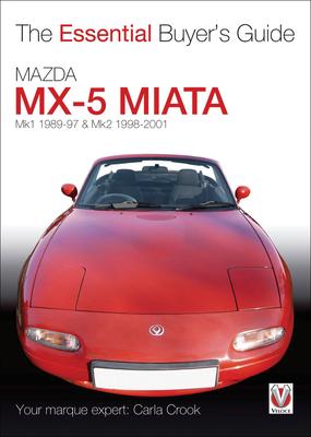 Mazda MX-5 Miata:  Mk1 1989-97 & Mk2 1998-2001 (The Essential Buyer's Guide) Cover Image