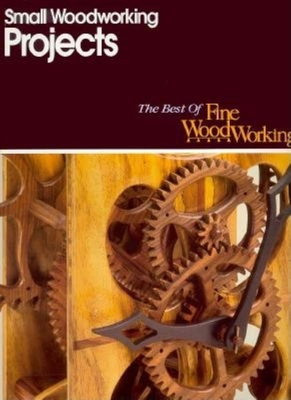 Small Woodworking Projects (Best of Fine Woodworking) Cover Image