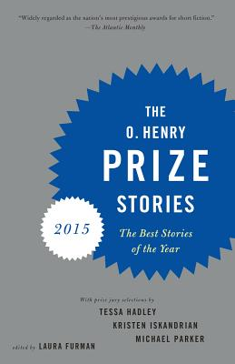 The O. Henry Prize Stories 2015 (The O. Henry Prize Collection) Cover Image