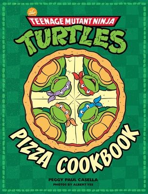 The Teenage Mutant Ninja Turtles Pizza Cookbook Cover Image