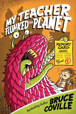 Cover for My Teacher Flunked the Planet (My Teacher Books #4)