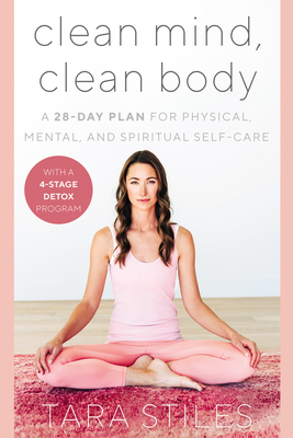 Clean Mind, Clean Body: A 28-Day Plan for Physical, Mental, and Spiritual Self-Care Cover Image