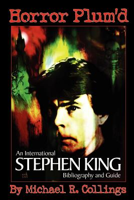 Horror Plum'd: INTERNATIONAL STEPHEN KING BIBLIOGRAPHY & GUIDE 1960-2000 - Trade Edition Cover Image