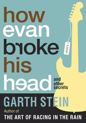 Cover for How Evan Broke His Head and Other Secrets