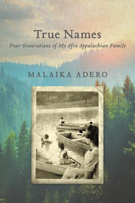 True Names: Four Generations of My Afro Appalachian Family Cover Image