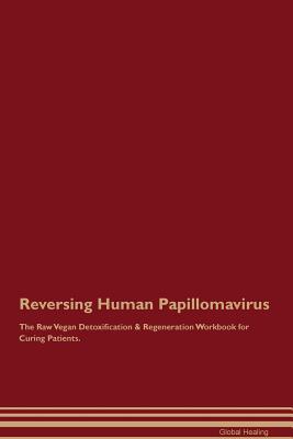 Reversing Human Papillomavirus the Raw Vegan Detoxification