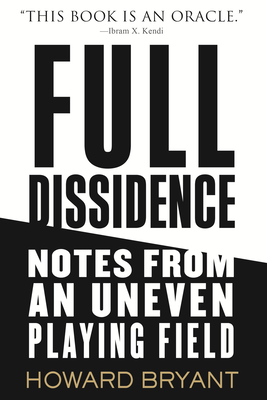 Full Dissidence: Notes from an Uneven Playing Field Cover Image