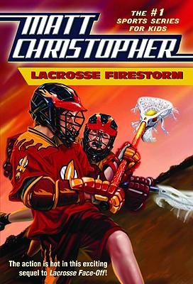 Lacrosse Firestorm (Matt Christopher) Cover Image