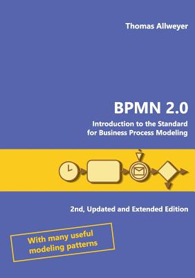 Bpmn 2.0: Introduction to the Standard for Business Process Modeling Cover Image