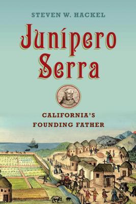 Junipero Serra: California's Founding Father Cover Image