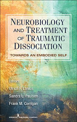 Neurobiology and Treatment of Traumatic Dissociation