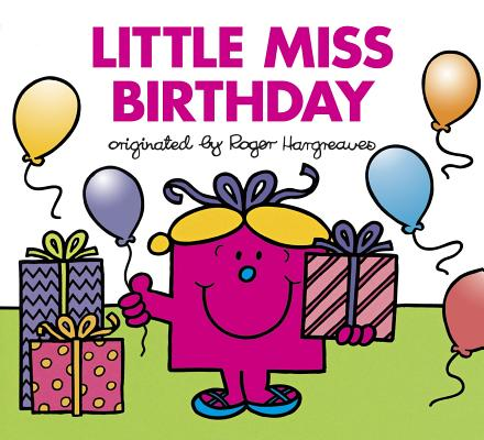 Little Miss Birthday (Mr. Men and Little Miss) Cover Image