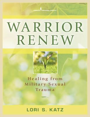 Warrior Renew: Healing from Military Sexual Trauma Cover Image