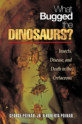 What Bugged the Dinosaurs?: Insects, Disease, and Death in the Cretaceous Cover Image