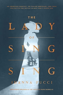 The Lady of Sing Sing: An American Countess, an Italian Immigrant, and Their Epic Battle for Justice in New York's Gilded Age Cover Image