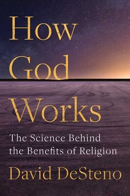 How God Works: The Science Behind the Benefits of Religion cover