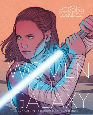 Star Wars: Women of the Galaxy (Star Wars Character Encyclopedia, Art of Star Wars, SciFi Gifts for Women) Cover Image
