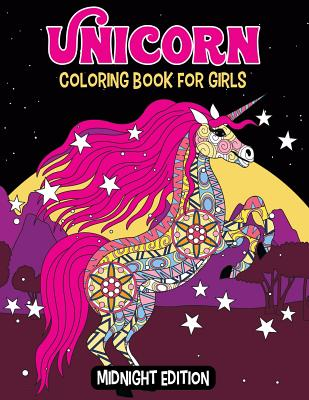 Unicorn Coloring Book for Girls Midnight Edition: Gorgeous and Really Relaxing Children's Coloring Activity Book - Great Birthday Gift For Girls, Boys Cover Image