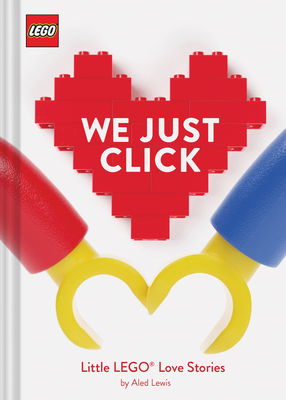 LEGO: We Just Click: Little LEGO® Love Stories Cover Image