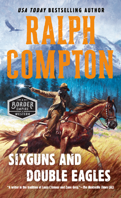 Sixguns and Double Eagles (A Border Empire Western #2) Cover Image