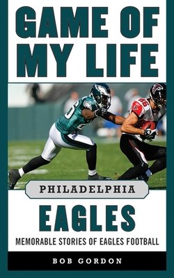 Cover for Game of My Life Philadelphia Eagles