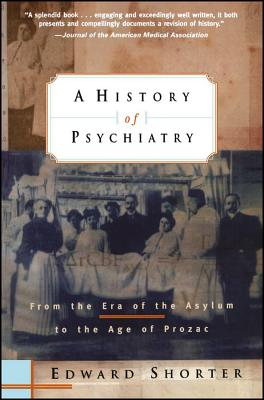 A History of Psychiatry: From the Era of the Asylum to the Age of Prozac Cover Image