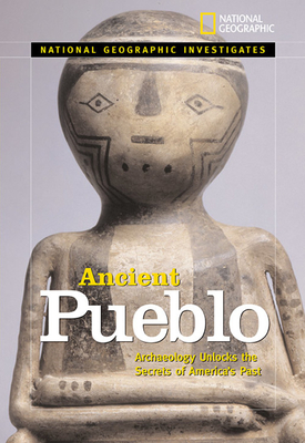 Ancient Pueblo: Archaeology Unlocks the Secrets of America's Past Cover Image