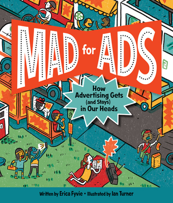 Mad for Ads: How Advertising Gets (and Stays) in Our Heads  Cover Image