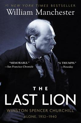 The Last Lion: Winston Spencer Churchill: Alone, 1932-1940 Cover Image