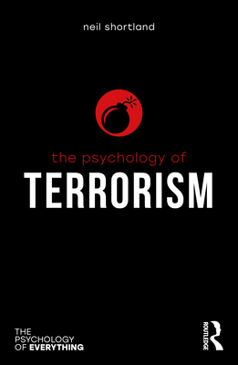 The Psychology of Terrorism (Psychology of Everything) Cover Image