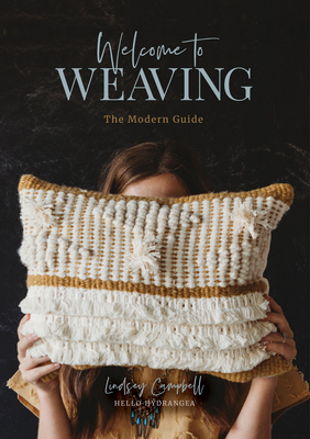 Welcome to Weaving: The Modern Guide (Hardcover) | Boswell