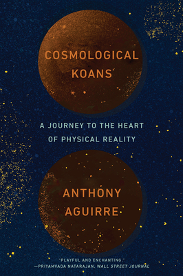Cosmological Koans: A Journey to the Heart of Physical Reality Cover Image
