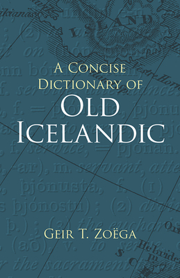 A Concise Dictionary of Old Icelandic (Dover Books on Language) Cover Image