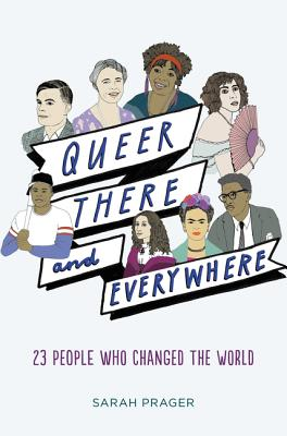 Queer, There, and Everywhere: 23 People Who Changed the World Cover Image