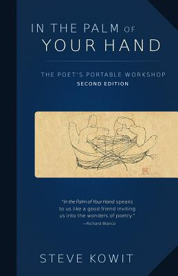 In the Palm of Your Hand, Second Edition: A Poet's Portable Workshop Cover Image