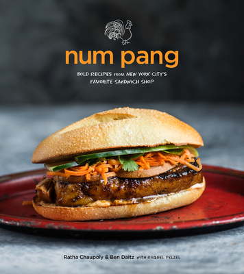 Num Pang: Bold Recipes from New York City's Favorite Sandwich Shop Cover Image