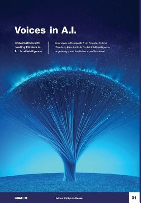 Voices in A.I., Volume 1: Conversations with Leading Thinkers in Artificial Intelligence Cover Image