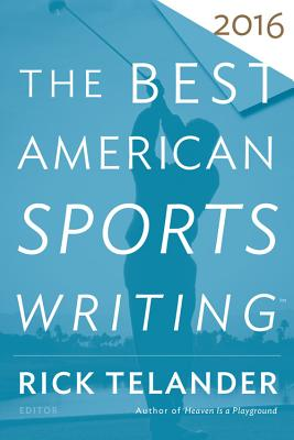 The Best American Sports Writing 2016 (The Best American Series ®) Cover Image