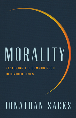 Morality: Restoring the Common Good in Divided Times Cover Image