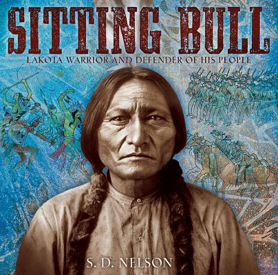 Sitting Bull: Lakota Warrior and Defender of His People Cover Image