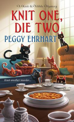 Knit One, Die Two (A Knit & Nibble Mystery #3) Cover Image