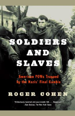 Soldiers and Slaves: American POWs Trapped by the Nazis' Final Gamble Cover Image