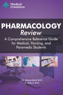 Pharmacology Review - A Comprehensive Reference Guide for Medical, Nursing, and Paramedic Students Cover Image
