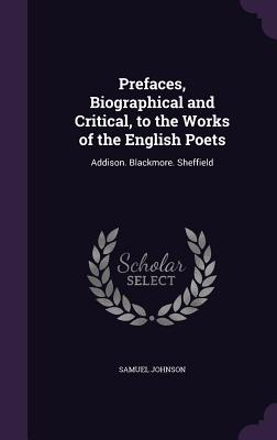 Cover for Prefaces, Biographical and Critical, to the Works of the English Poets